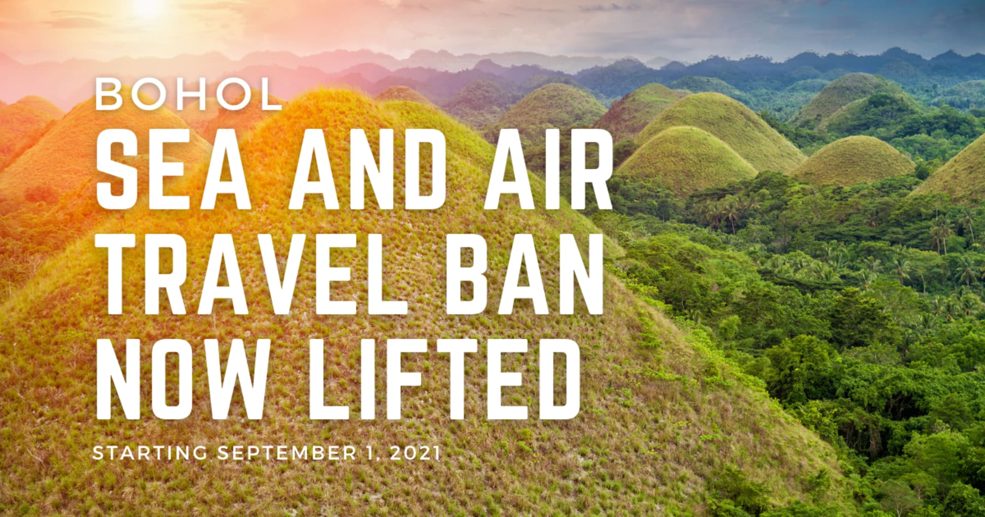 The sea and air travel ban in Bohol is now lifted starting September 1