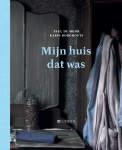 Book 'Mijn huis dat was', written by Paul de Moor, photography Karin Borghouts, published by Ludion in June 2015