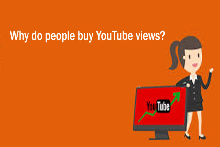 Why do people buy YouTube views?