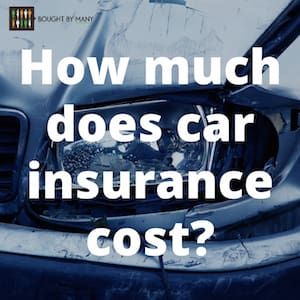 How Much Does Uk Car Insurance Cost Bought By Many