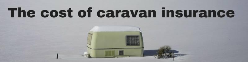 the cost of caravan insurance