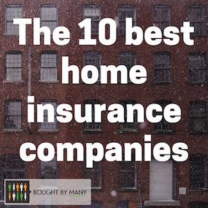 The best home insurance companies