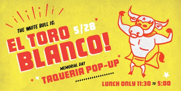 Event Image for The White Bull becomes El Toro Blanco!