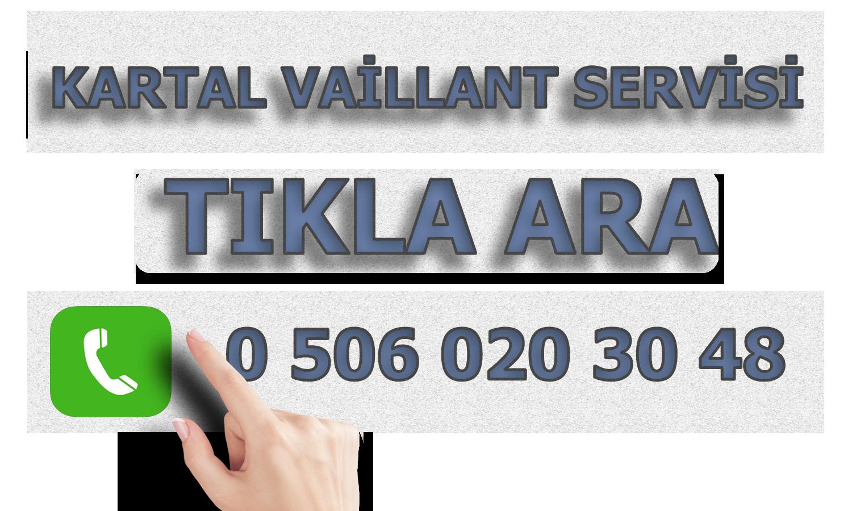 Kartal vaillant servisi telefon numarası tıkla ara