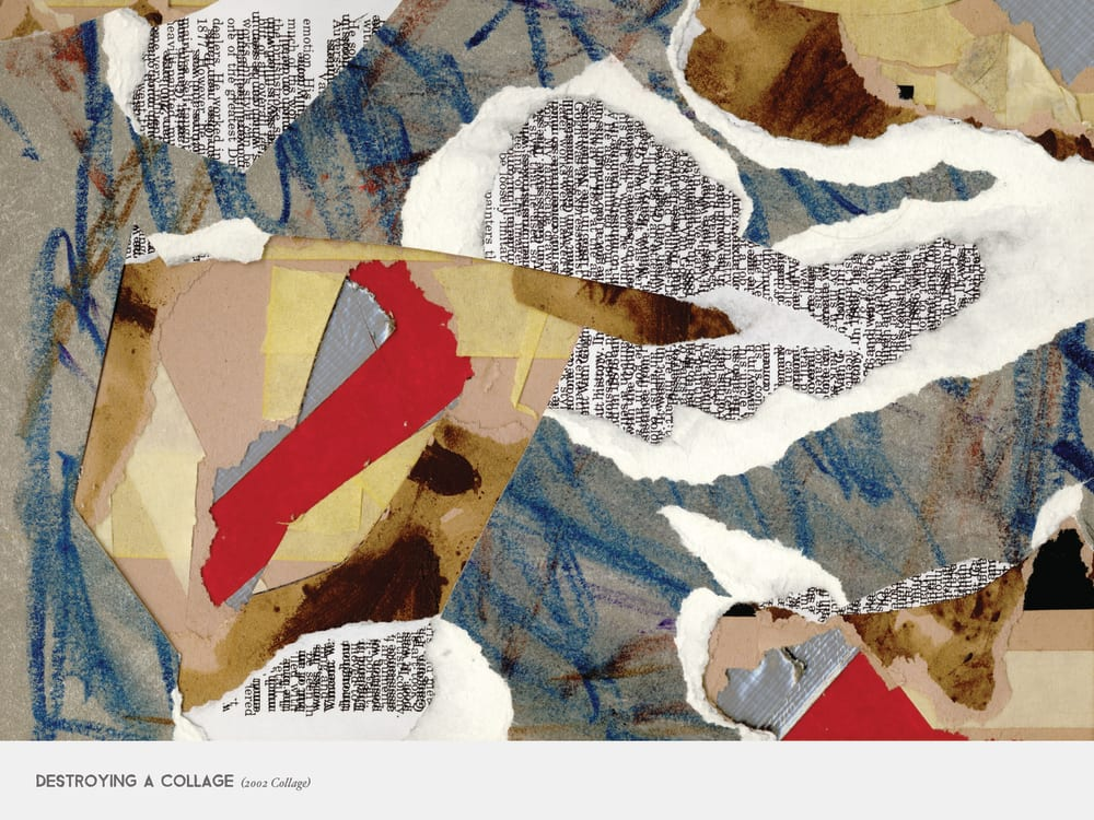 Destroying a Collage (2002 Collage)