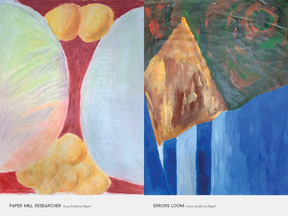 Paper Mill Researcher (2003 Pastel on Paper) & Errors Loom (2003 Acrylic on Paper)