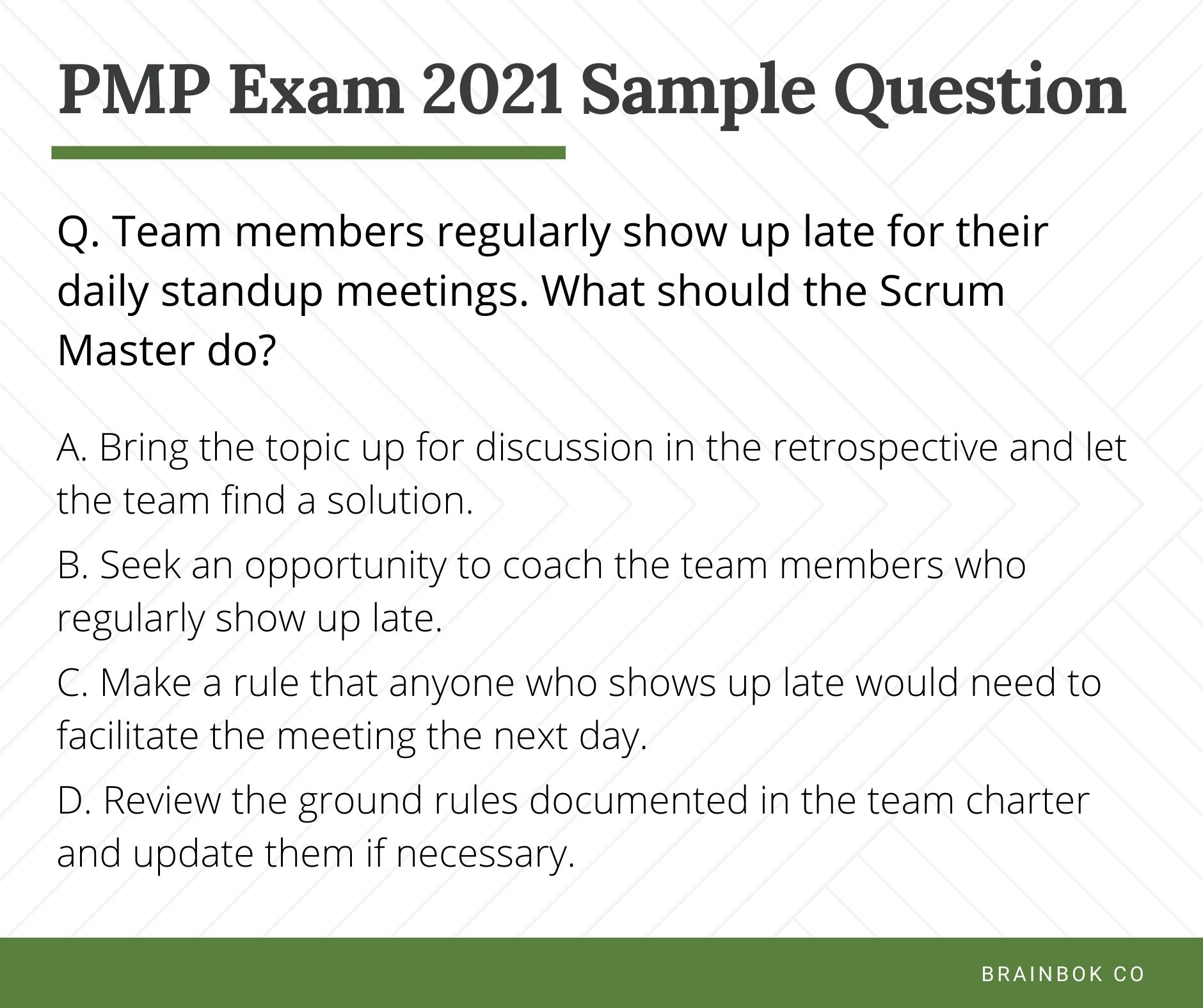 PMP Sample Question - Team members show up late for the daily standup