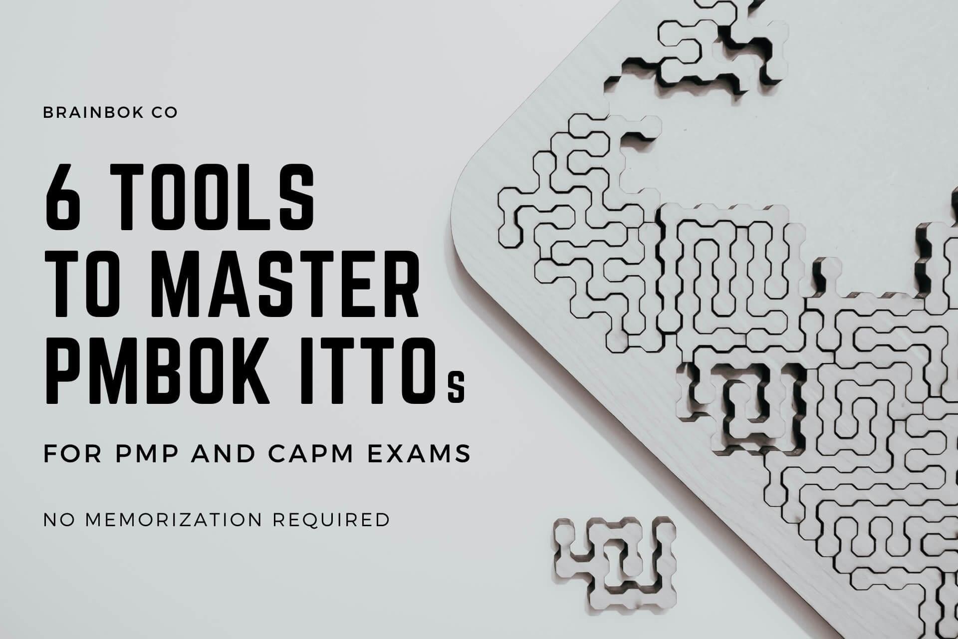 6 Tools to Master PMBOK ITTOs