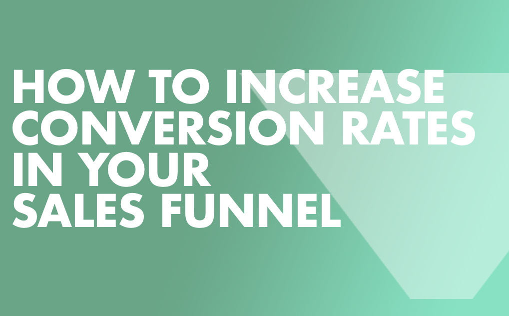 How to Increase Conversion Rates in Your Sales Funnel