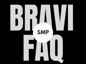 BRAVI SMP FAQ