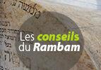 Les conseils du Rambam