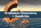 Problemas Financieros = Bendición