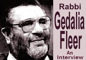 An Interview with Rabbi Gedalia Fleer
