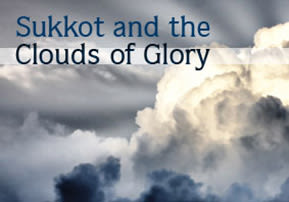 Sukkot and the Clouds of Glory