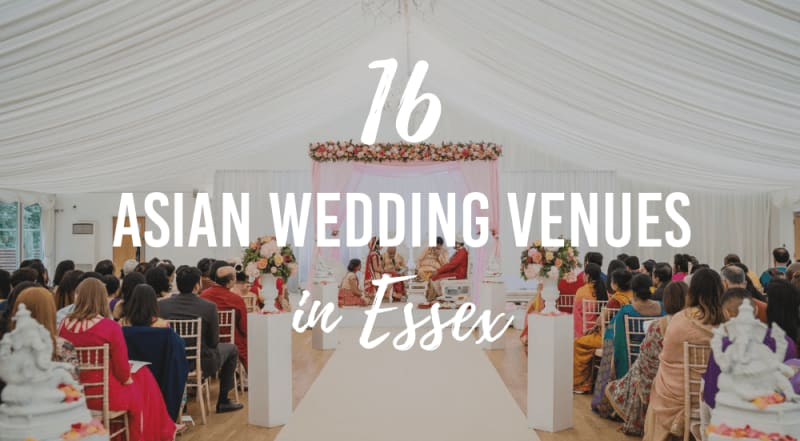 16 Asian Wedding Venues in Essex