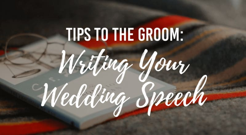 bridebook.co.uk tips to the groom writing your wedding speech