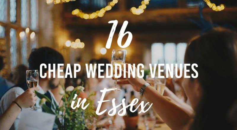 16 Cheap Wedding Venues In Essex Wedding Advice Bridebook