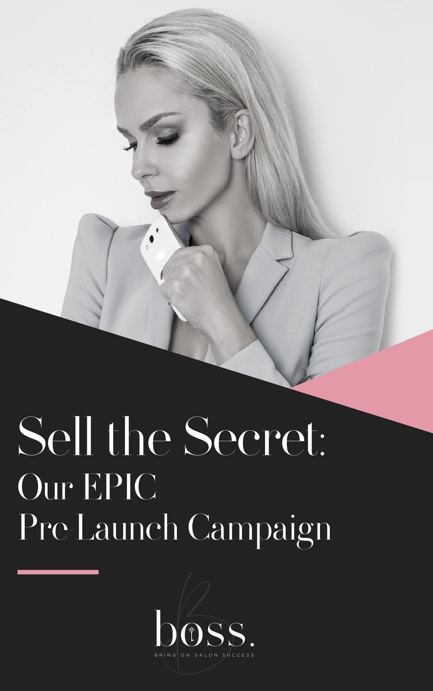 Sell the Secret - ur Epic Pre-Launch Campaign