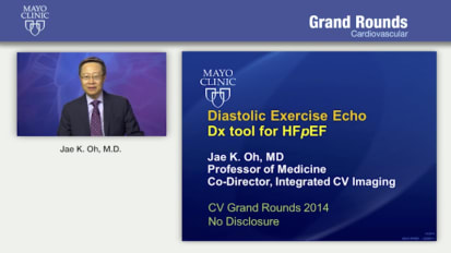 Grand Rounds: Diastolic Exercise Echo:  A Diagnostic Tool for HFpEF