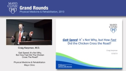 Grand Rounds — Gait Speed: It's Not Why, but How Fast Did the Chicken Cross The Road?