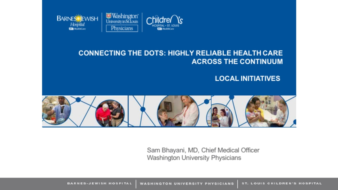 Connecting the Dots: Highly Reliable Health Care Across the Continuum Local  Initiatives – 2019 PS&Q Symposium