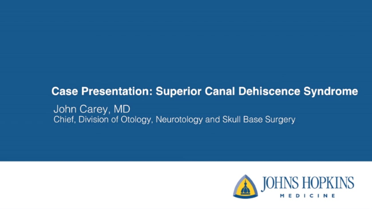 Case Presentation: Superior Canal Dehiscence Syndrome
