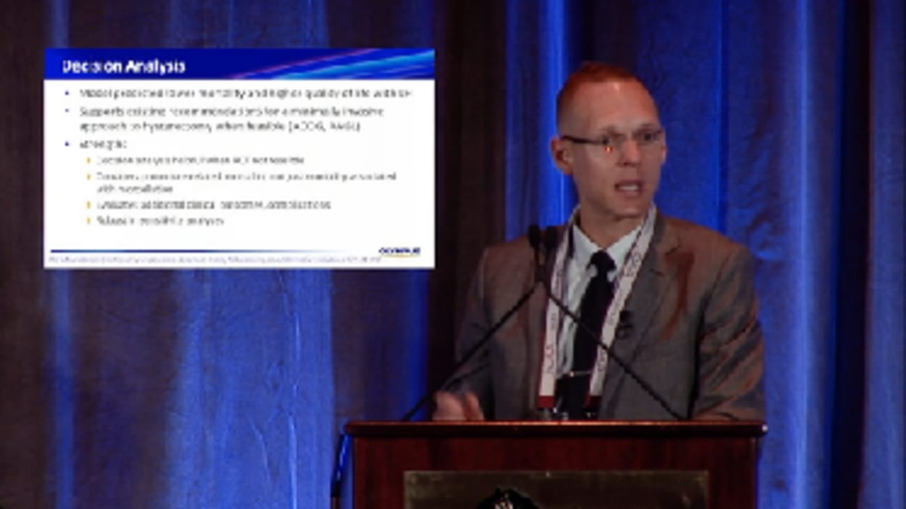 AAGL 2015: The Morcellation Controversy and Lessons Learned: The Tradeoffs of Abdominal vs. Laparoscopic Hysterectomy with Morcellation Part 2: Matthew Siedhoff, MD