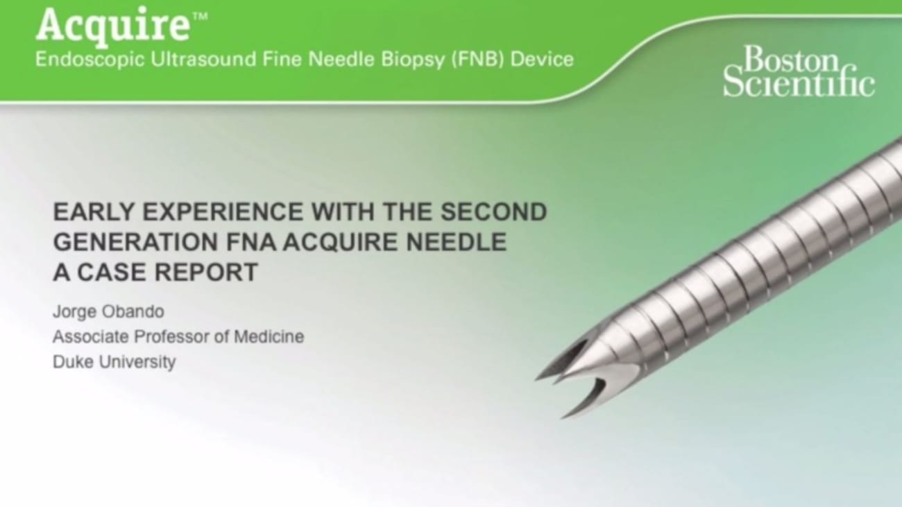 Early Experience With The AcquireTM Needle Presented By Jorge Obando