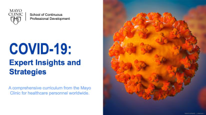 Course Overview and Introduction: Mayo Clinic COVID-19: Expert Insights and Strategies