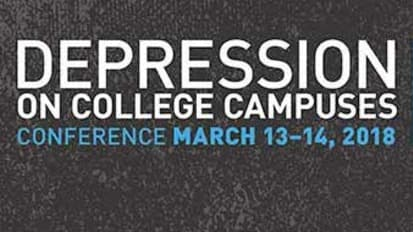 2018 Depression on College Campuses Conference: