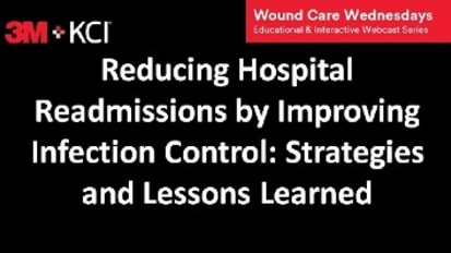 Webcast 3: Reducing Hospital Readmissions by Improving Infection Control: Strategies and Lessons Learned