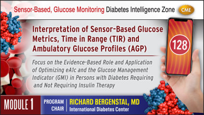 Interpretation of Sensor-Based Glucose Metrics, Time in Range (TIR) and Ambulatory Glucose Profiles (AGP) - Module 1 - ANALYZE