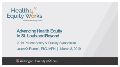 Advancing Health Equity in St. Louis and Beyond – 2019 PS&Q Symposium