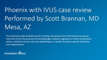 Case Review: Phoenix with IVUS: Performed by Scott Brannan M.D.