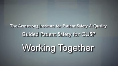 CUSP: Working Together | Armstrong Institute for Patient Safety and Quality