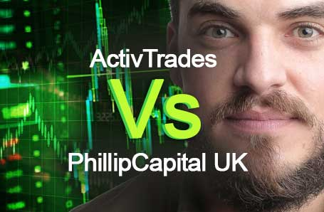 ActivTrades Vs PhillipCapital UK Who is better in 2021?