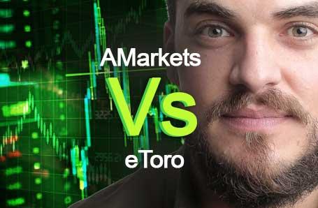 AMarkets Vs eToro Who is better in 2021?