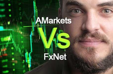AMarkets Vs FxNet Who is better in 2021?