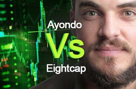 Ayondo Vs Eightcap Who is better in 2021?