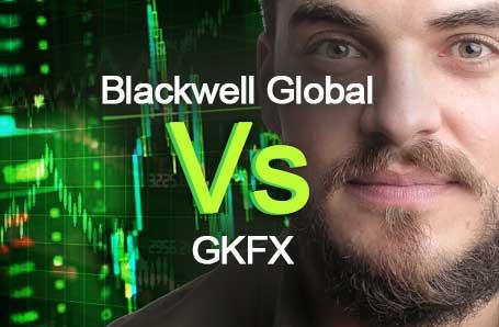 Blackwell Global Vs GKFX Who is better in 2021?