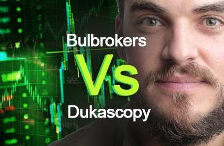 Bulbrokers Vs Dukascopy Who is better in 2021?