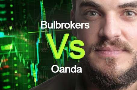 Bulbrokers Vs Oanda Who is better in 2021?