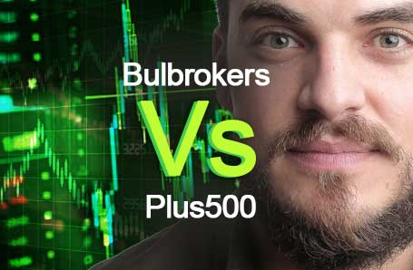 Bulbrokers Vs Plus500 Who is better in 2021?