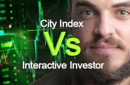 City Index Vs Interactive Investor Who is better in 2021?