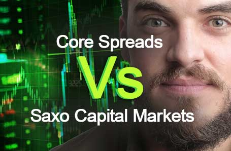 Core Spreads Vs Saxo Capital Markets Who is better in 2021?