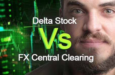 Delta Stock Vs FX Central Clearing Who is better in 2021?