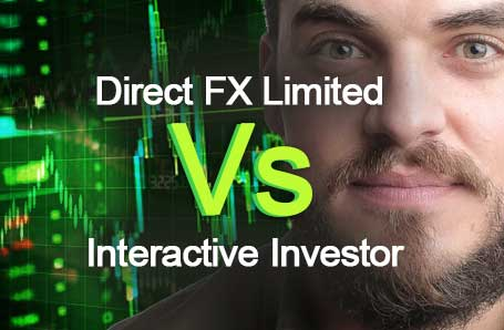 Direct FX Limited Vs Interactive Investor Who is better in 2021?