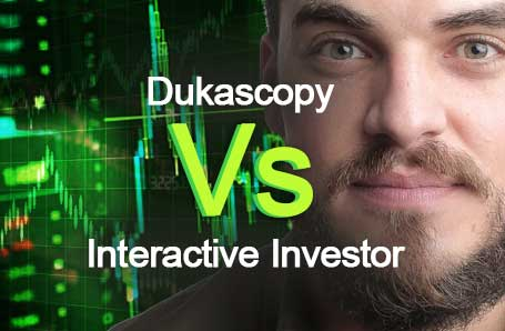 Dukascopy Vs Interactive Investor Who is better in 2021?