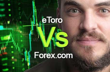 eToro Vs Forex.com Who is better in 2021?