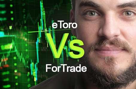 eToro Vs ForTrade Who is better in 2021?